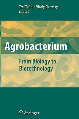 Agrobacterium By Tzfira, Tzvi (EDT)/ Citovsky, Vitaly (EDT)