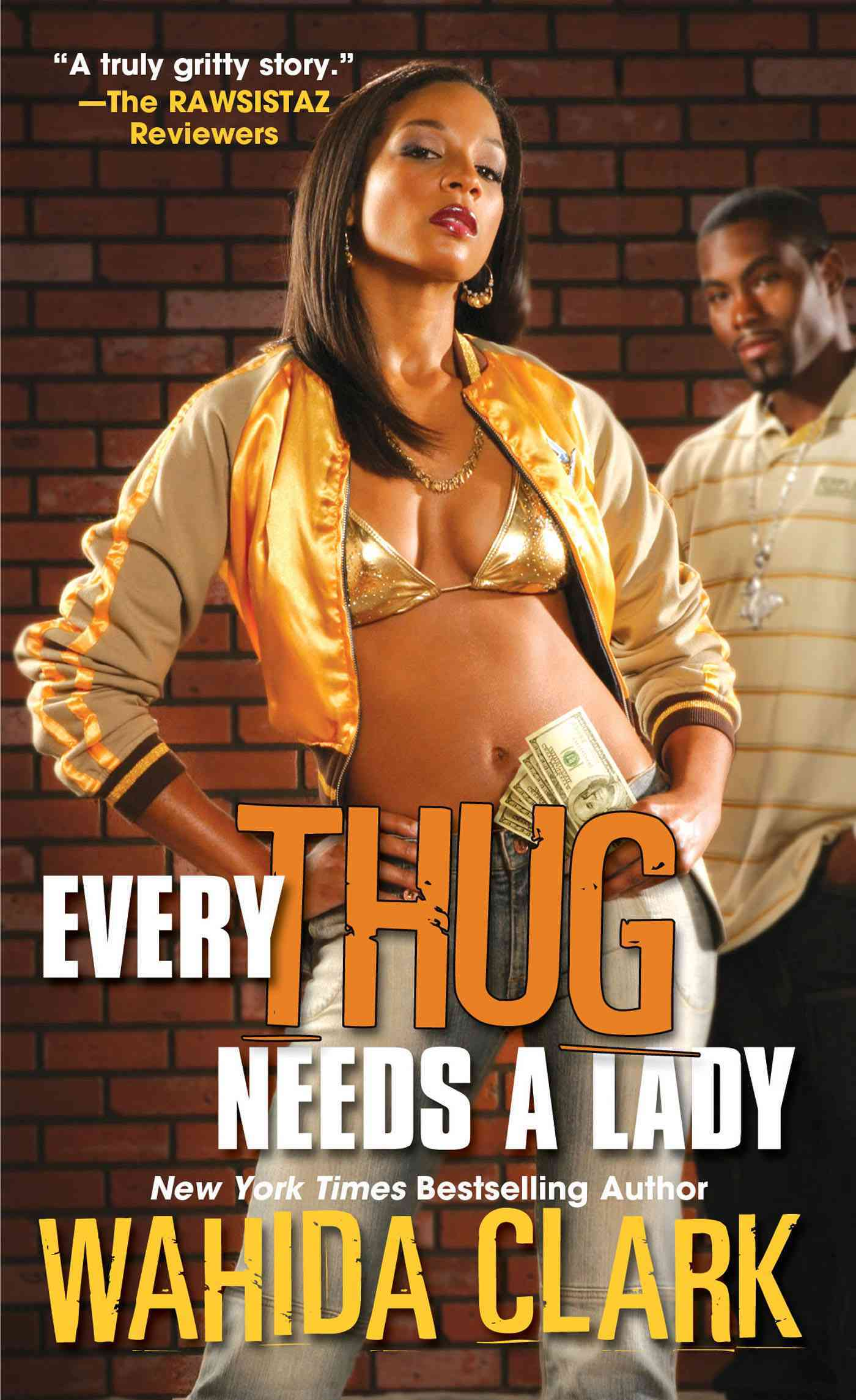 Every Thug Needs a Lady By Clark, Wahida